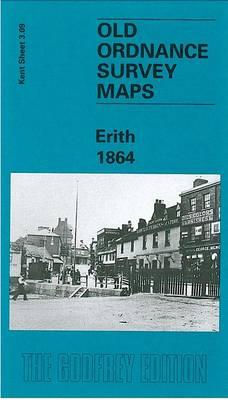 Erith 1864: Kent Sheet 3.09 - Old O.S. Maps of Kent (Sheet map, folded)