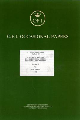 Economic Analysis of Silvicultural Options for Broadleaved Woodlands: v. 1 - Oxford Forestry Institute Occasional Papers S. (Paperback)