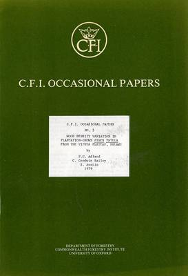 Wood Density Variation in Plantation-Grown Pinus Patula from Viphya Plateau, Malawi - Oxford Forestry Institute Occasional Papers S. v. 5 (Paperback)