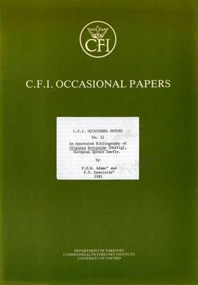 An Annotated Bibliography of Gilpinia Hercyniae (Hartig), European Spruce Sawfly - Oxford Forestry Institute Occasional Papers S. v. 11 (Paperback)