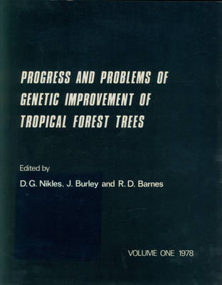 Progress and Problems of Genetic Improvement of Tropical Forest Trees: v. 1 & v. 2: Workshop Proceedings - Oxford Forestry Institute Conference Proceedings S. v. 4 (Paperback)