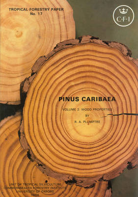 Pinus Caribaea: Wood Properties v. 2 - Tropical Forestry Papers S. v. 17 (Paperback)