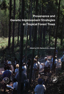 Provenance and Genetic Improvement Strategies in Tropical Forest Trees: Conference Proceedings - Oxford Forestry Institute Conference Proceedings S. v. 5 (Paperback)