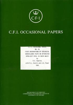 First Observations of Ecological Surveillance Plots on Afforested Open-cast Spoil in South Wales - Oxford Forestry Institute Occasional Papers S. v. 25 (Paperback)