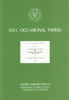 Silvicultural Systems for Broadleaved Woodland in Britain - Oxford Forestry Institute Occasional Papers S. v. 32 (Paperback)