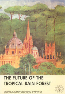 The Future of the Tropical Rain Forest (Paperback)