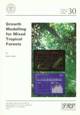 Growth Modelling for Mixed Tropical Forests - Tropical Forestry Papers S. v. 30 (Paperback)