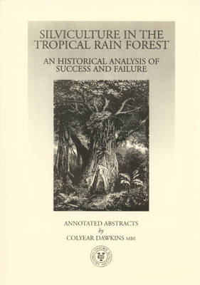 Silviculture in the Tropical Rain Forest: a Historical Analysis of Success and Failure (Paperback)