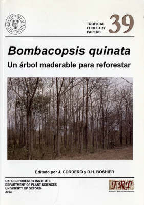 Bombacopsis Quinata: Un Arbol Maderable Para Reforestar - Tropical Forestry Papers S. v. 39 (Paperback)