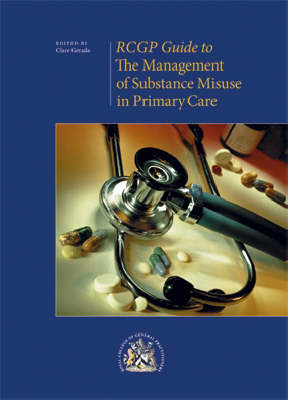 The Management of Substance Misuse in Primary Care (Paperback)