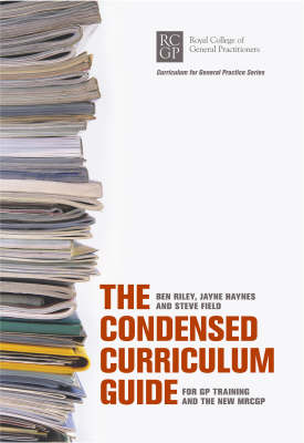 The Condensed Curriculum Guide for GP Training and the New MRCGP (Paperback)
