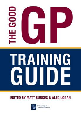 The Good GP Training Guide (Paperback)