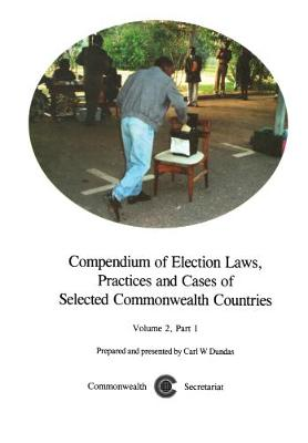 Compendium of Election Laws, Practices and Cases of Selected Commonwealth Countries, Volume 2, Part 1 (Hardback)