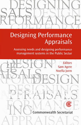 Designing Performance Appraisal: Assessing Needs and Designing Performance Management Systems in the Public Sector - Managing the Public Service: Strategies for Improvement Series (Paperback)