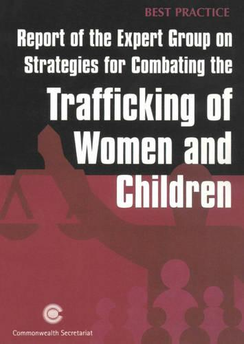 Report of the Expert Group on Strategies for Combating the Trafficking of Women and Children - Best Practice Series (Paperback)