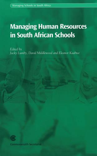 Managing Human Resources in South African Schools - Managing Schools in South Africa S. (Paperback)