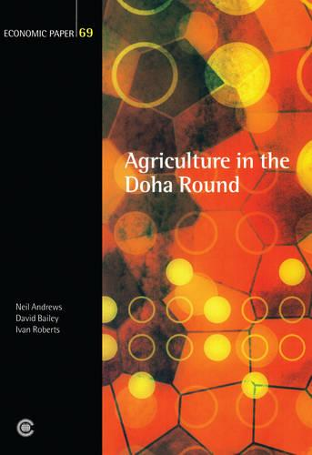 Agriculture in the Doha Round - Economic Papers No. 69 (Paperback)