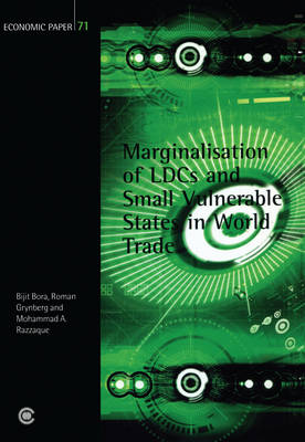 Marginalisation of LDCs and Small Vulnerable States in World Trade: Economic Paper No. 71 - Economic Paper Series (Paperback)
