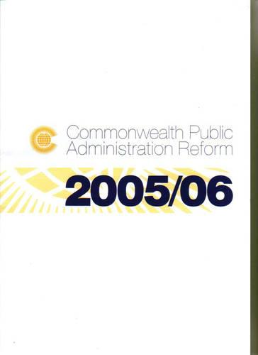 Commonwealth Public Administration Reform 2005-2006 2005 (Paperback)