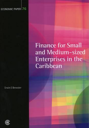 Finance for Small and Medium-sized Enterprises in the Caribbean - Economic Papers No.. 76 (Paperback)