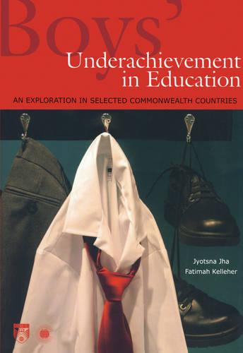 Boys' Underachievement in Education: An Exploration in Selected Commonwealth Countries (Paperback)