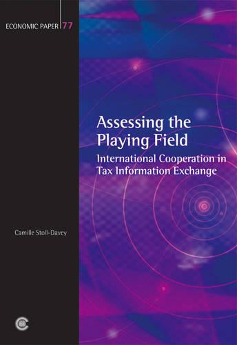 Assessing the Playing Field: International Cooperation in Tax Information Exchange - Economic Paper Series (Paperback)