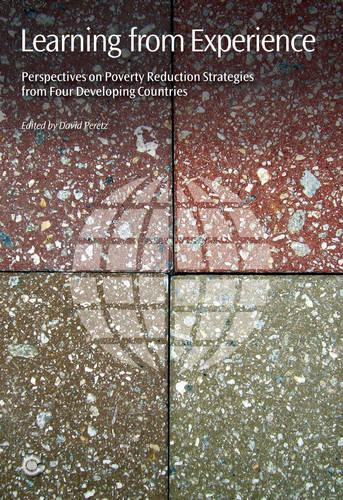 Learning from Experience: Perspectives on Poverty Reduction Strategies from Four Developing Countries (Paperback)