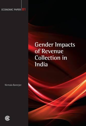 Gender Impacts of Revenue Collection in India - Economic Paper Series (Paperback)