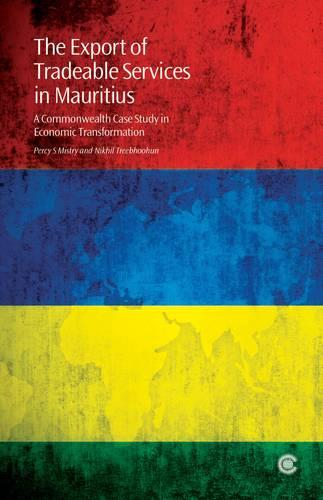 The Export of Tradeable Services in Mauritius: A Commonwealth Case Study in Economic Transformation (Paperback)
