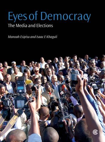 Eyes of Democracy: The Media and Elections (Paperback)
