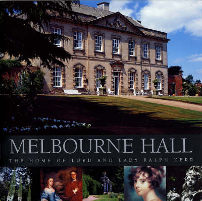 Melbourne Hall: The Home of Lord and Lady Ralph Kerr (Paperback)