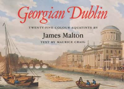 Georgian Dublin: James Malton (Paperback)