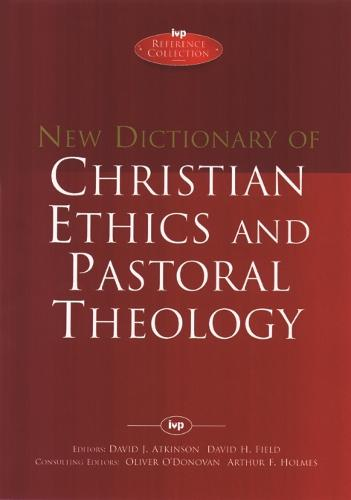 New Dictionary of Christian Ethics and Pastoral Theology (Hardback)