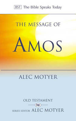 The Message of Amos: The Day of the Lion - The Bible Speaks Today (Paperback)