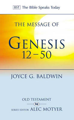 The Message of Genesis 12-50: From Abraham to Joseph - The Bible Speaks Today (Paperback)