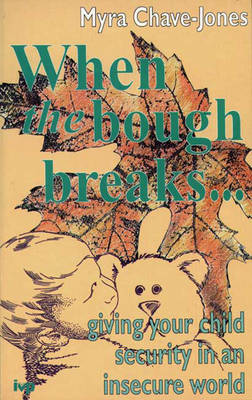 When the Bough Breaks: Giving Your Child Security in an Insecure World (Paperback)