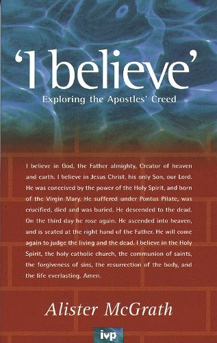 """""""I Believe"""": Exploring the Apostles' Creed (Paperback)"""