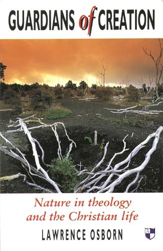 Guardians of Creation: Nature in Theology and the Christian Life (Paperback)