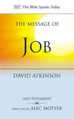 The Message of Job: Suffering and Grace - The Bible Speaks Today (Paperback)