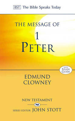 The Message of 1 Peter: The Way of the Cross - The Bible Speaks Today (Paperback)