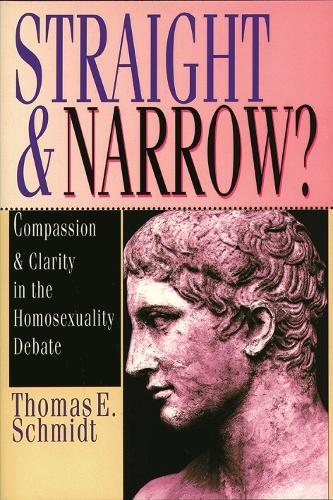 Straight and Narrow?: Compassion and Clarity in the Homosexuality Debate (Paperback)