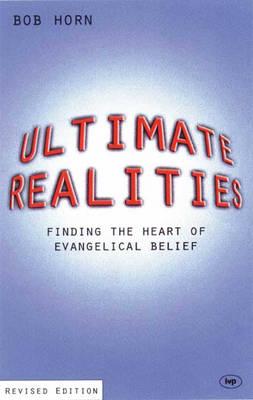 Ultimate Realities: Finding the Heart of Evangelical Belief (Paperback)
