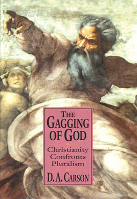 The Gagging of God: Christianity Confronts Pluralism (Paperback)