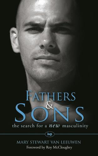 Fathers and Sons: The Search for a New Masculinity (Paperback)