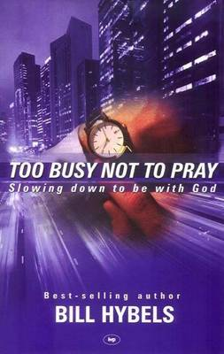 Too Busy Not to Pray (Paperback)