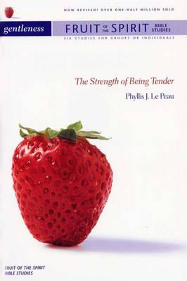 Gentleness: The Strength of Being Tender - Fruit of the Spirit Bible Studies S. (Paperback)