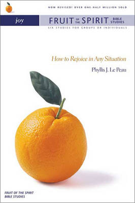 Joy: How to Rejoice in Any Situation - Fruit of the Spirit Bible Studies S. (Paperback)