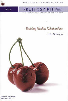 Love: Building Healthy Relationships - Fruit of the Spirit Bible Studies S. (Paperback)