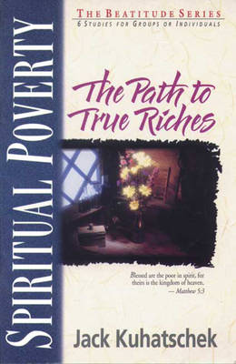 Spiritual Poverty: The Path to True Riches - Beatitudes S. (Paperback)