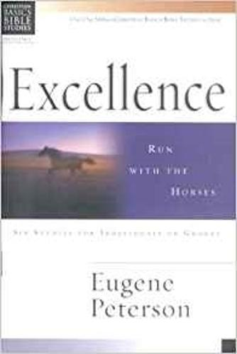 Excellence: Run with the Horses - Christian Basics Bible Studies (Paperback)